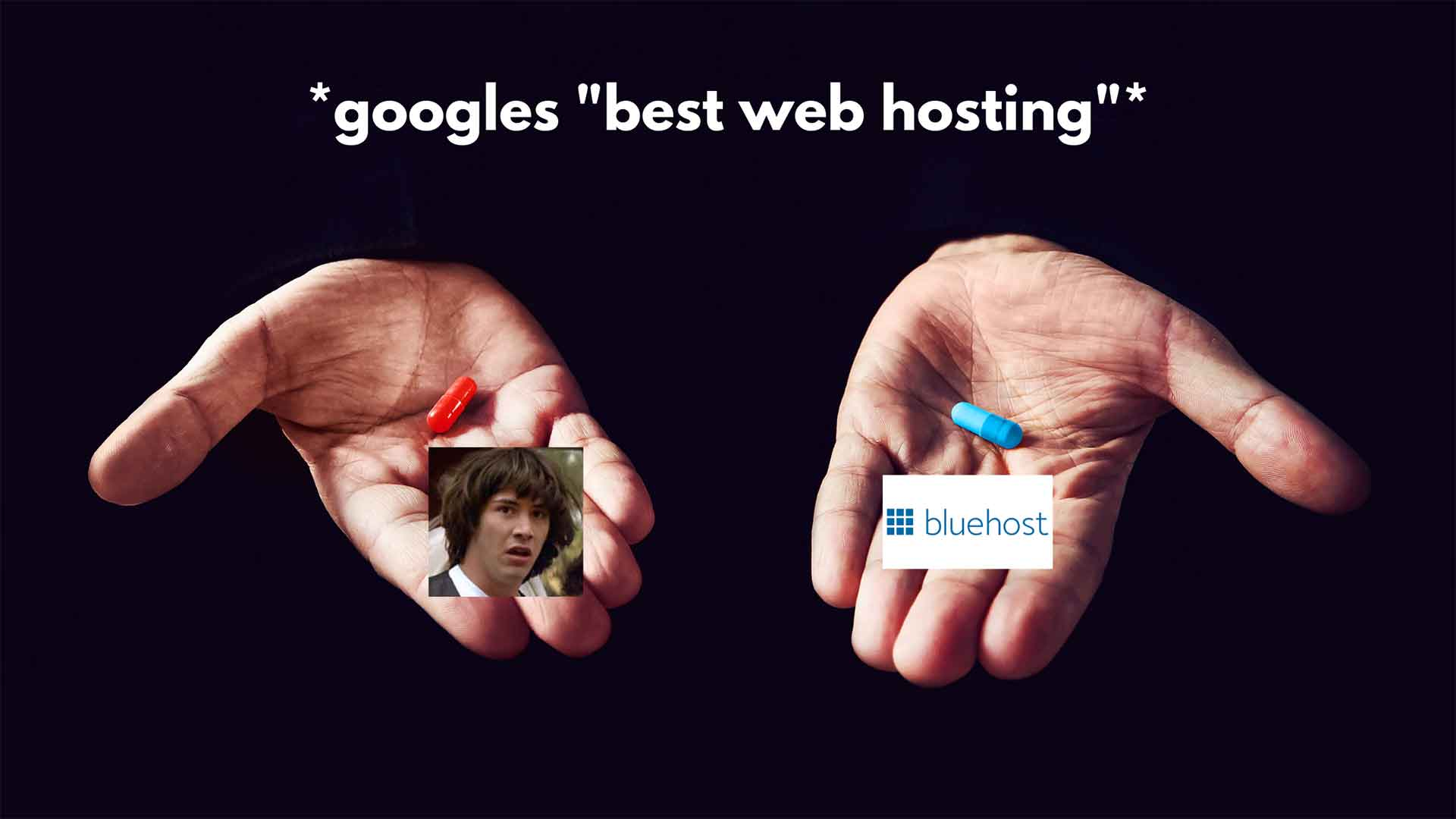 bluehost is the blue pill of the matrix